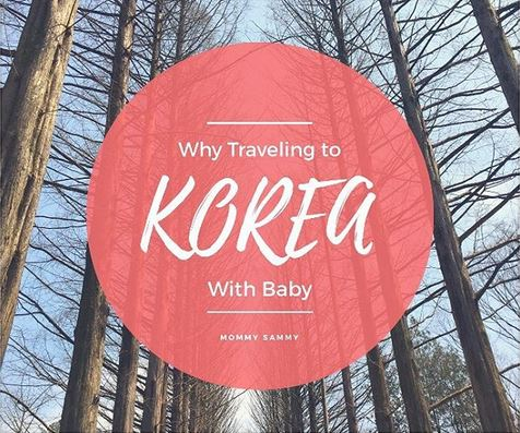 Alasan Untuk Traveling Ke Korea Selatan Dengan Baby