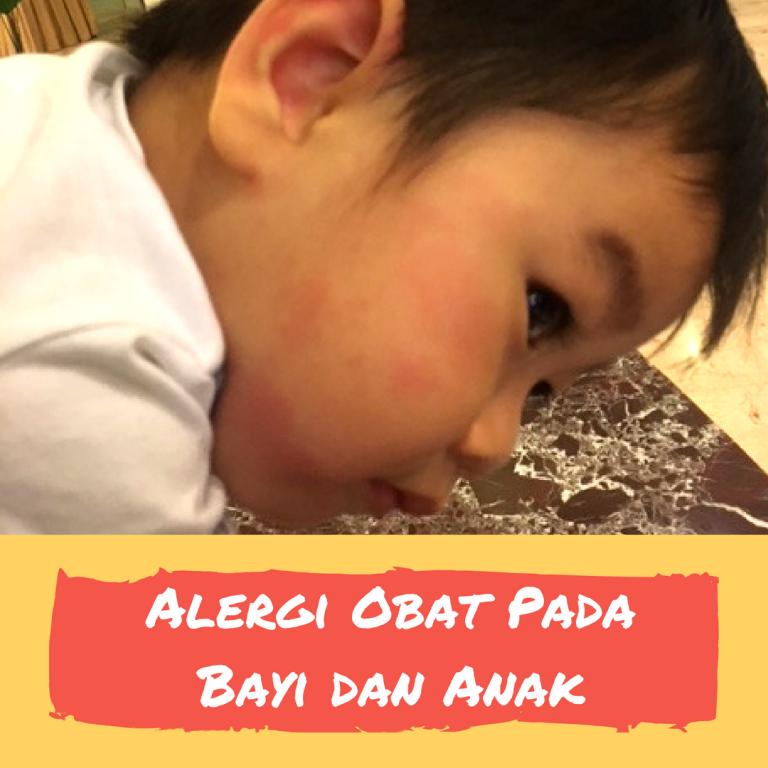 Bahaya Alergi Obat Pada Bayi dan Anak