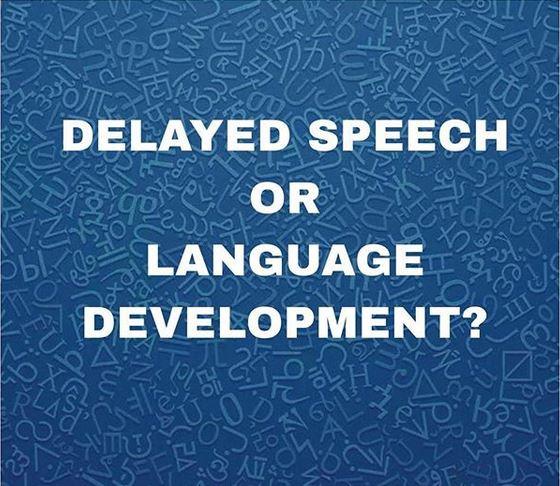 Delayed Speech atau Delayed Language Development?